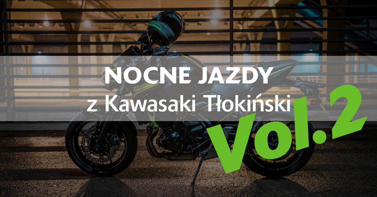 Nocne Jazdy z Kawasaki Tłokiński 2